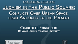 Thumbnail for entry Judaism in the Public Square: Conflicts Over Urban Space from Antiquity to the Present