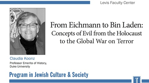 Thumbnail for entry From Eichmann to Bin Laden: Concepts of Evil from the Holocaust to the Global War on Terror