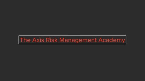 Thumbnail for entry Axis Risk Management Academy