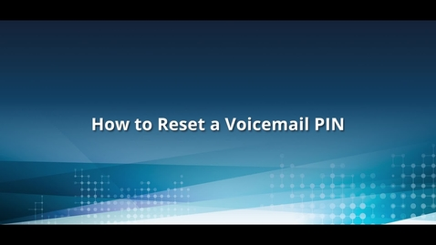 Thumbnail for entry How to Reset Voicemail PIN in Office 365