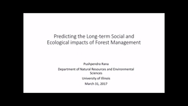 Thumbnail for entry NRES 500 Spring 2017 - Rana - Predicting the long-term social and ecological impacts of forest management