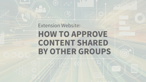 Thumbnail for entry EXT Comms: Approving Shared Content