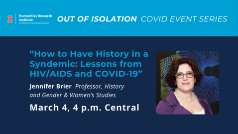 """Thumbnail for entry """"How to Have History in a Syndemic: Lessons from HIV/AIDS and COVID-19"""""""