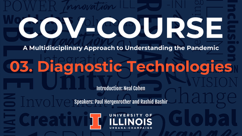 Thumbnail for entry 03. Diagnostic Technologies, COV-Course: A Multidisciplinary Approach to Understanding the Pandemic