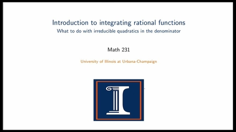 Thumbnail for entry Introduction to integrating rational functions