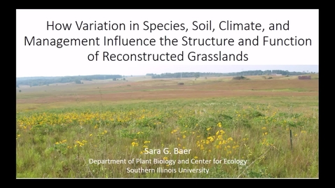 Thumbnail for entry NRES 500 Fall 2017 -  Baer - How variation in species, soil, climate, and management influence the structure and function of reconstructed grasslands