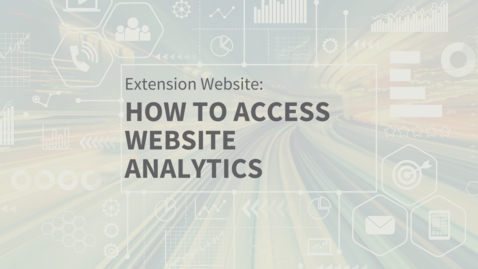 Thumbnail for entry EXT Comms: How to Access Website Analytics