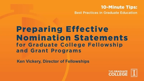 Thumbnail for entry 10-Minute Tips: Nominating Students for Graduate College Fellowships