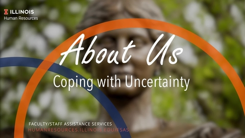 Thumbnail for entry About Us: Coping with Uncertainty
