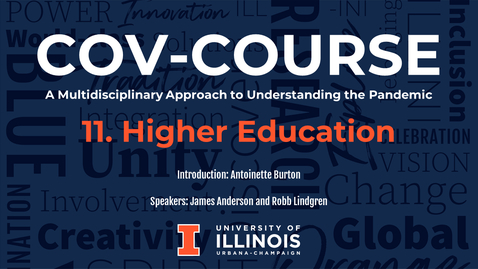 Thumbnail for entry 11. Higher Education, COV-Course: A Multidisciplinary Approach to Understanding the Pandemic