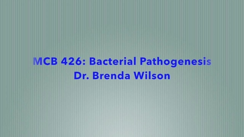 Thumbnail for entry MCB 426- Bacterial Pathogenesis, Conversation with Dr. Brenda Wilson