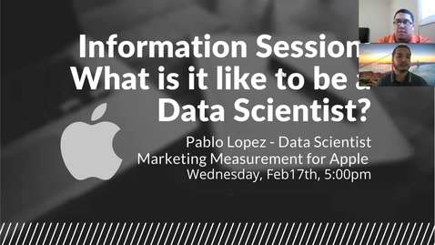Thumbnail for entry Information Session: What is it like to be a Data Scientist With Pablo Lopez