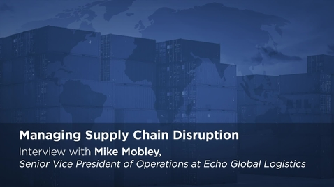 Thumbnail for entry Interview with Mike Mobley of Echo Global Logistics