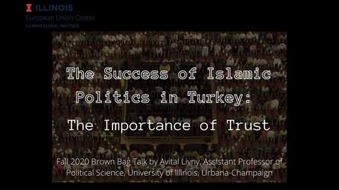 Thumbnail for entry The Success of Islamic Politics in Turkey: The Importance of Trust
