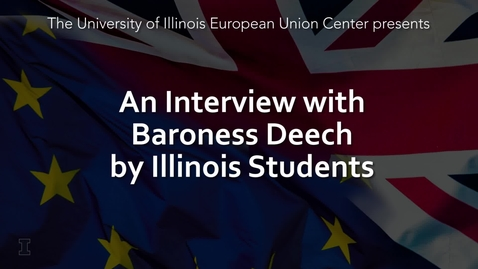 Thumbnail for entry An Interview with Baroness Ruth Deech, Member of Parliament, by Illinois Students