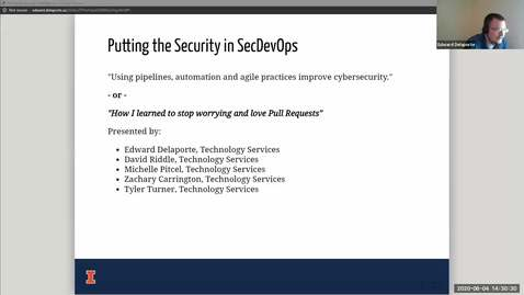 Thumbnail for entry 4D - Putting the Security in SecDevOps - Edward Delaport, David Riddle, Michelle Pitcel, Zachary Carrington, Spring 2020 IT Pro Forum