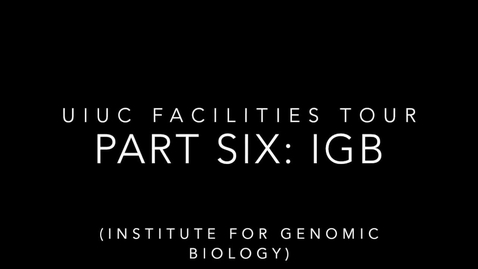 Thumbnail for entry UIUC Chemistry Facilities Tour Part 6: IGB