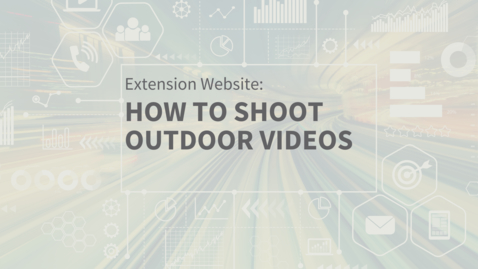 Thumbnail for entry EXT Comms: How to Shoot Outdoor Video