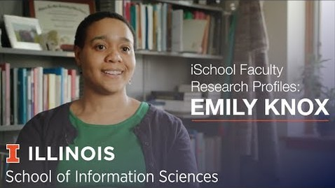 Thumbnail for entry iSchool Faculty Research Profiles: Assistant Professor Emily Knox
