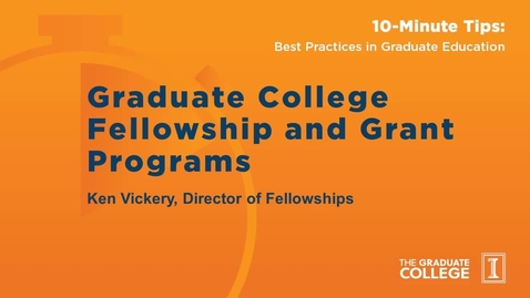 Thumbnail for entry 10-Minute Tips: Graduate College Fellowships and Grants