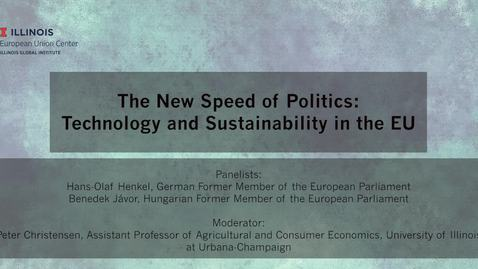Thumbnail for entry The New Speed of Politics: Technology and Sustainability in the EU