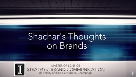 Thumbnail for entry Strategic Brand Communication at the University of Illinois: Shachar Meron's Thoughts on Brands