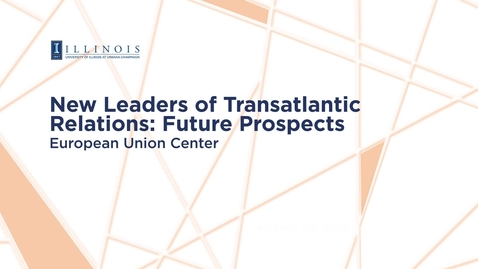 Thumbnail for entry 2017-8-29 - New Leaders of Transatlantic Relations - Future Prospects