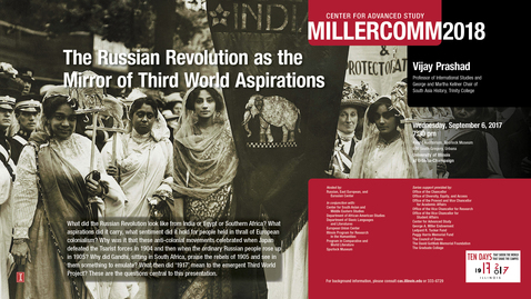 Thumbnail for entry Vijay Prashad, Russian Revolution and Third World aspirations, MillerComm2018