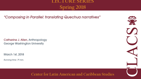 Thumbnail for entry Catherine Allen - Lectures Series - Spring 2018