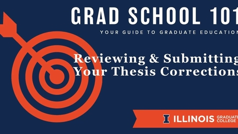 Thumbnail for entry Grad School 101: Making Corrections to your Thesis