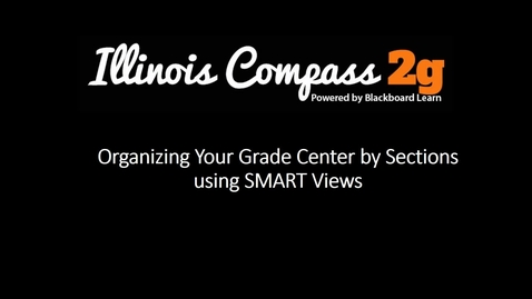 Thumbnail for entry How to Organize the Illinois Compass 2g Grade Center by Sections