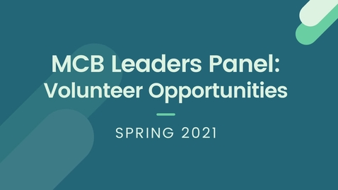 Thumbnail for entry MCB Leaders Panel - Volunteer Opportunities (Spring 2021)