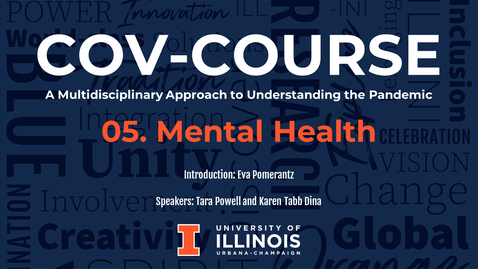 Thumbnail for entry 05. Mental Health, COV-Course: A Multidisciplinary Approach to Understanding the Pandemic