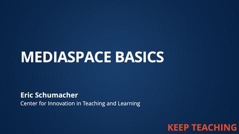 Thumbnail for entry Mediaspace Basics