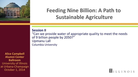 Thumbnail for entry Day 2 - Session II - Can we provide water of appropriate quality to meet the needs of 9 billion people by 2050?