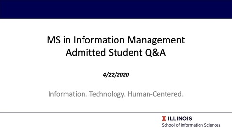 Thumbnail for entry iSchool at Illinois - MS_IM Admitted Student Chat - 4.22.2020 - Video