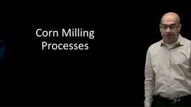 Thumbnail for entry Corn Milling Processes