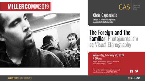 Thumbnail for entry Chris Capozziello, Photojournalism as Visual Ethnography, CAS/MillerComm2019