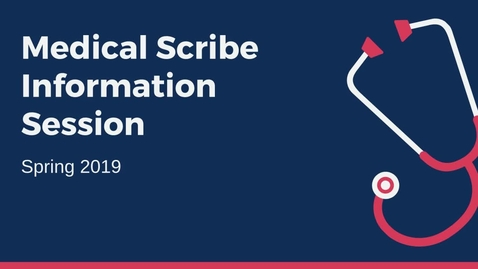 Thumbnail for entry Medical Scribe Information Session