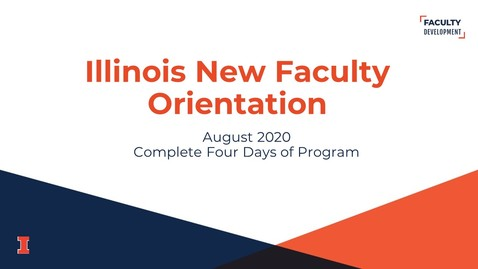 Thumbnail for entry 2020 Illinois New Faculty Orientation (INFO) - August 2020 - All Four Days