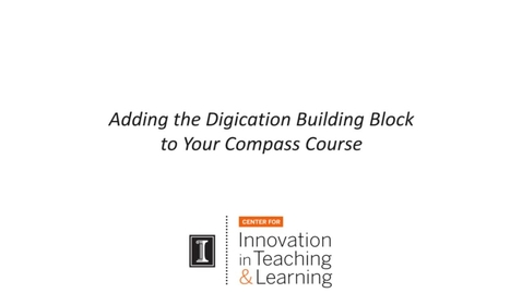 Thumbnail for entry Adding Digication to Your Compass Course