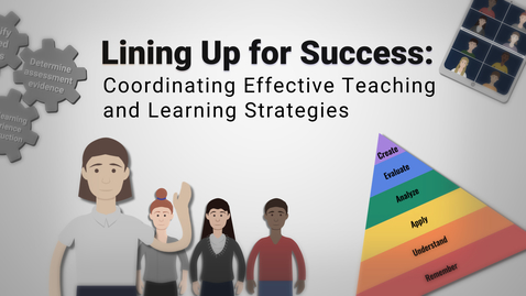 Thumbnail for entry Lining Up for Success: Coordinating Effective Teaching and Learning Strategies