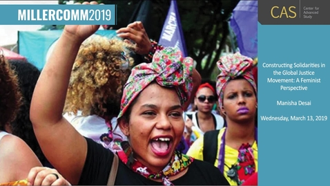 Thumbnail for entry Manisha Desai, Global Justice Movement, MillerComm2019