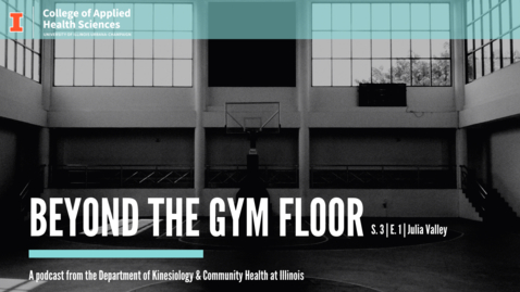 Thumbnail for entry Beyond the Gym Floor—Julia Valley Season 3, Episode 1