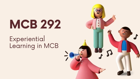 Thumbnail for entry MCB 292 Experiential Learning in MCB