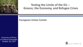 Thumbnail for entry Testing the Limits of the EU -- Greece, the Economy, and Refugee Crises