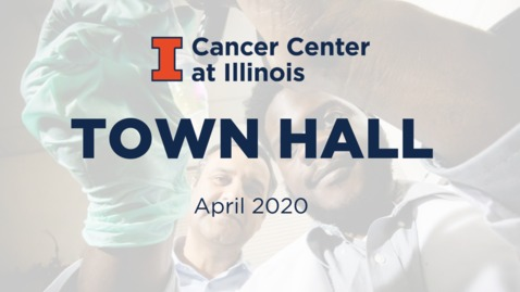 Thumbnail for entry Cancer Center at Illinois Virtual Town Hall