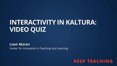 Thumbnail for entry Kaltura Video Quiz