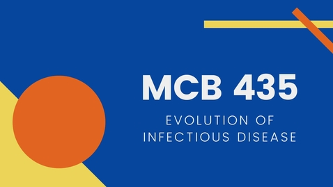 Thumbnail for entry MCB 435 - Evolution of Infectious Diseases