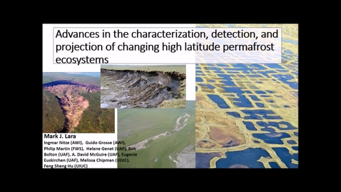 Thumbnail for entry NRES 500 Fall 2017 - Lara - Advances in the characterization, detection, and projection of changing high latitude permafrost ecosystems